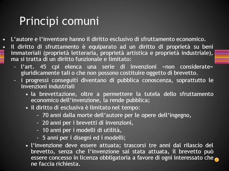 Principi comuni L'autore e l'inventore hanno il diritto esclusivo di sfruttamento economico.