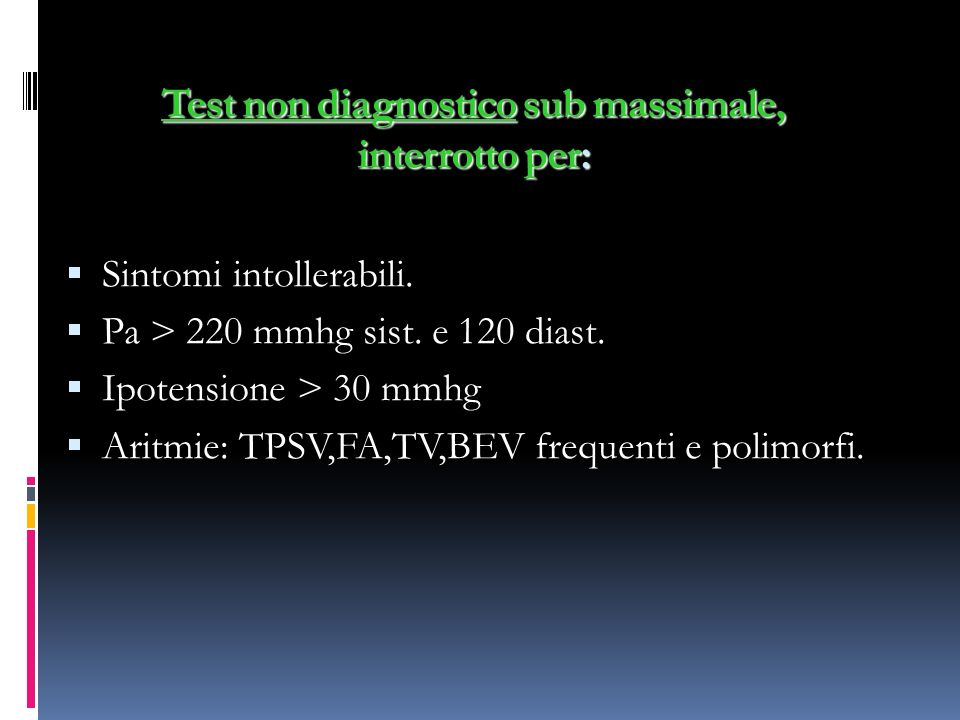 Test non diagnostico sub massimale, interrotto per: