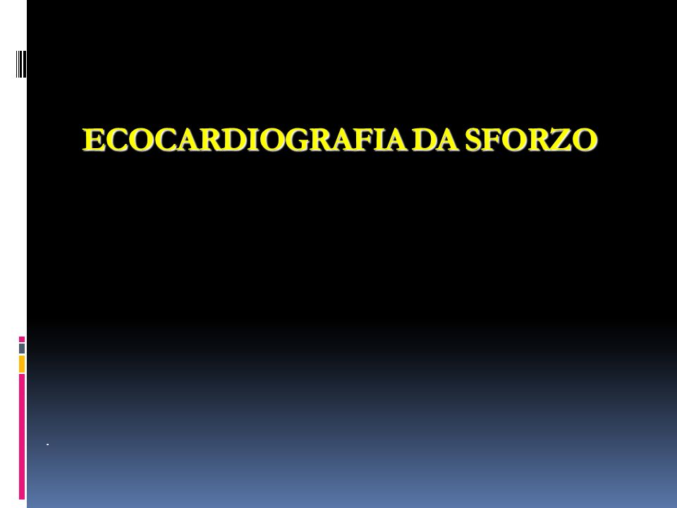 ECOCARDIOGRAFIA DA SFORZO