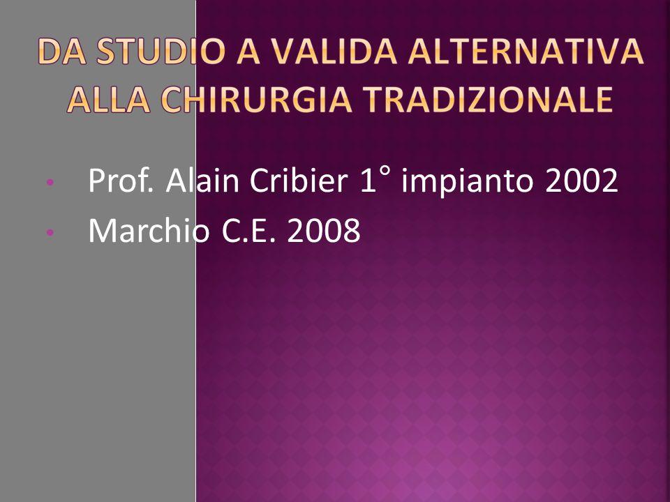 Prof. Alain Cribier 1° impianto 2002 Marchio C.E. 2008