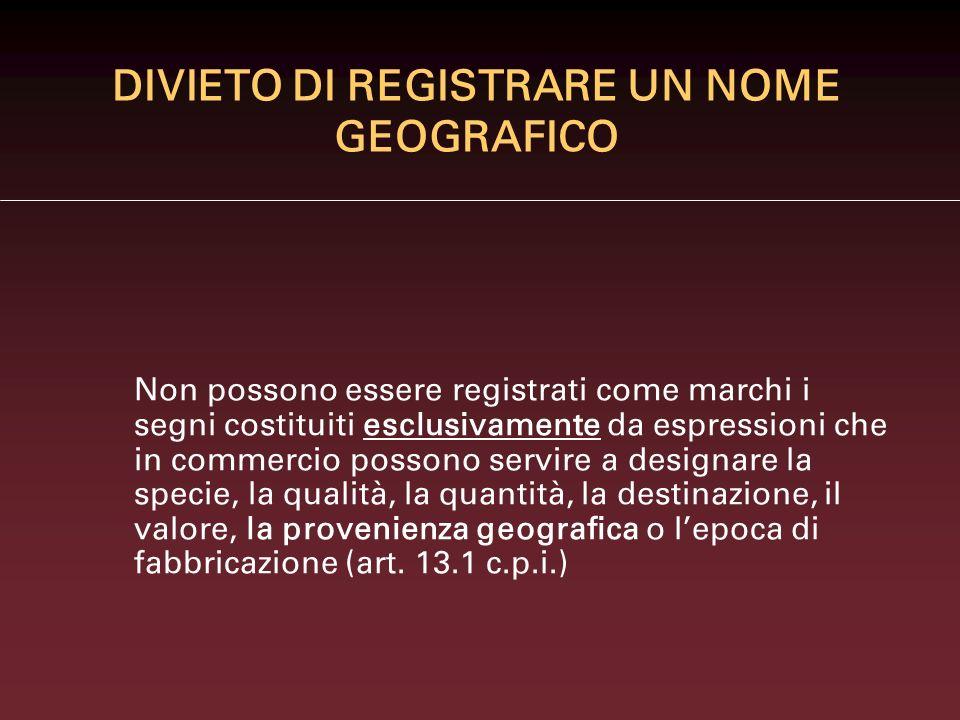 DIVIETO DI REGISTRARE UN NOME GEOGRAFICO