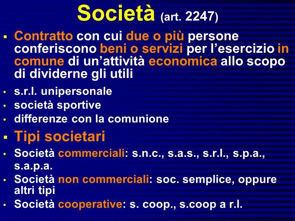 Società (art. 2247) Tipi societari