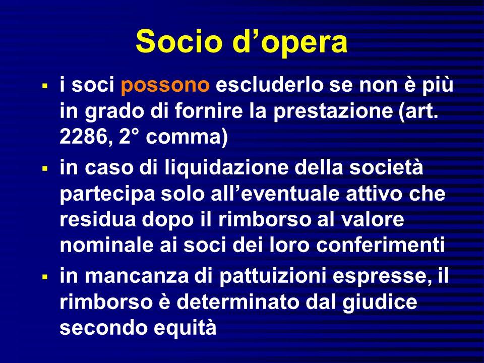 Socio d'opera i soci possono escluderlo se non è più in grado di fornire la prestazione (art. 2286, 2° comma)