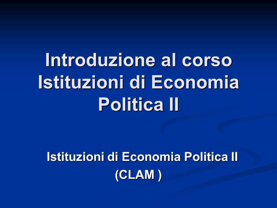 Introduzione al corso Istituzioni di Economia Politica II