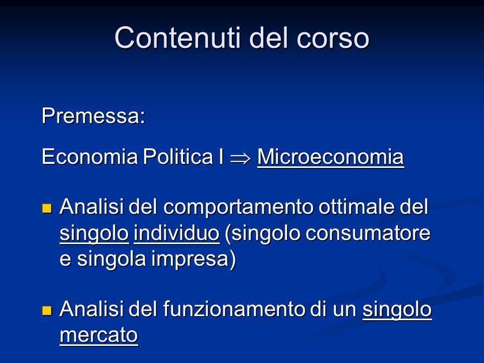 Contenuti del corso Premessa: Economia Politica I  Microeconomia