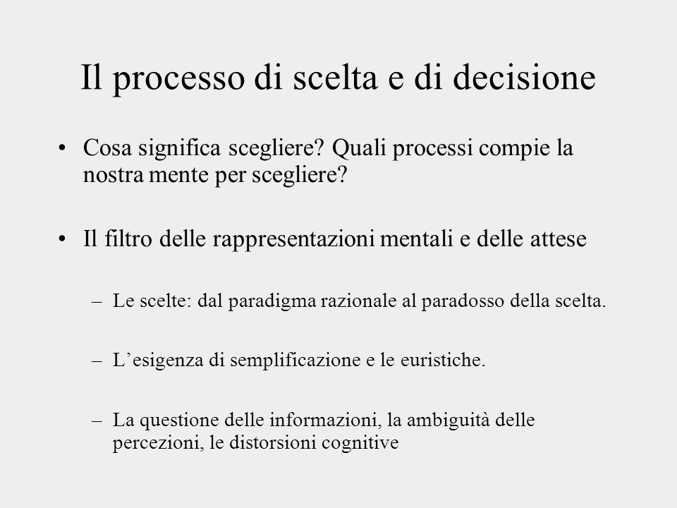 Il processo di scelta e di decisione