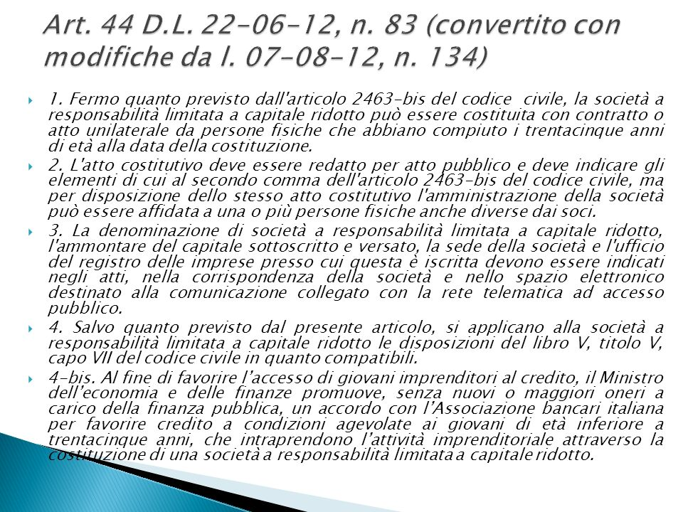 Art. 44 D. L. 22-06-12, n. 83 (convertito con modifiche da l