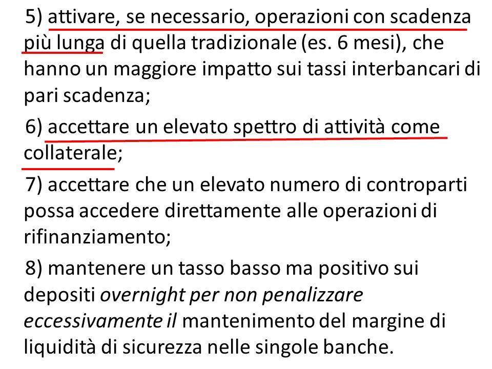 5) attivare, se necessario, operazioni con scadenza più lunga di quella tradizionale (es.