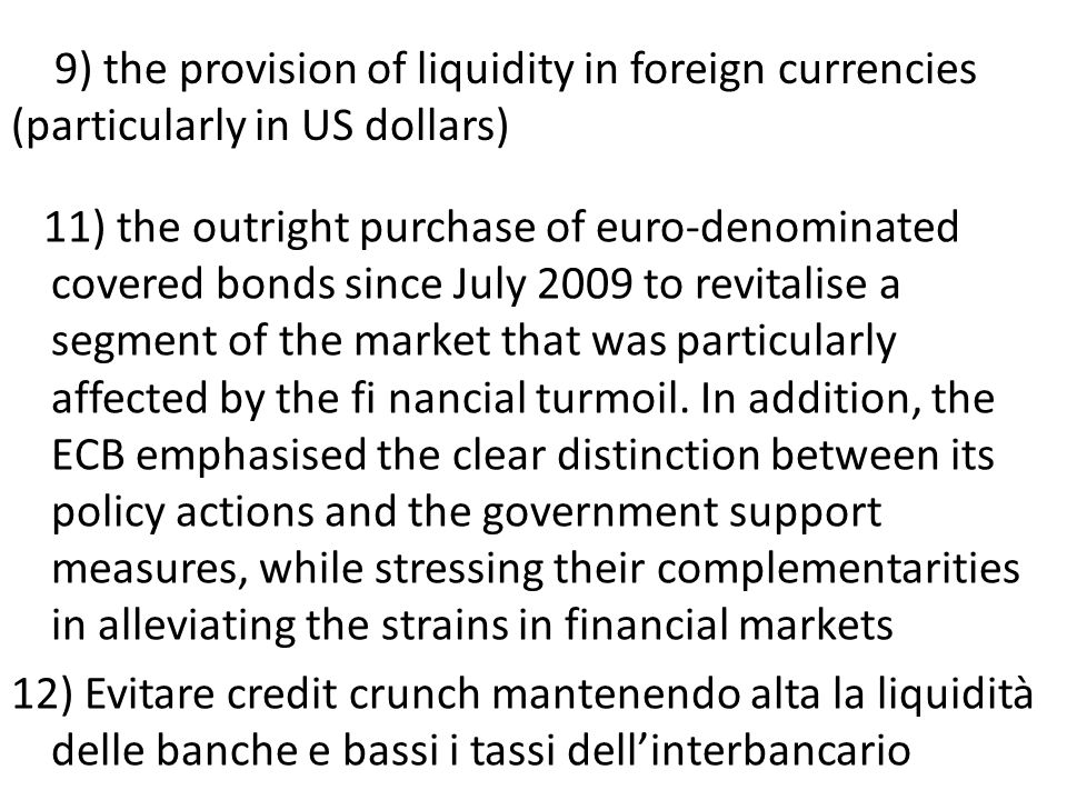 9) the provision of liquidity in foreign currencies (particularly in US dollars)