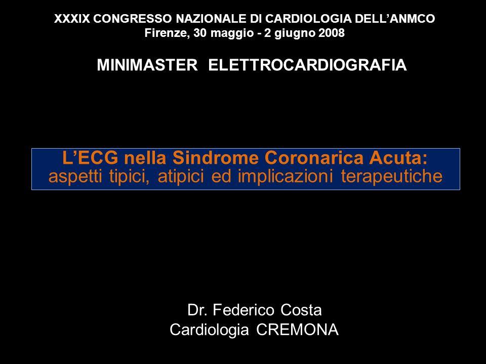 XXXIX CONGRESSO NAZIONALE DI CARDIOLOGIA DELL'ANMCO Firenze, 30 maggio - 2 giugno 2008 MINIMASTER ELETTROCARDIOGRAFIA
