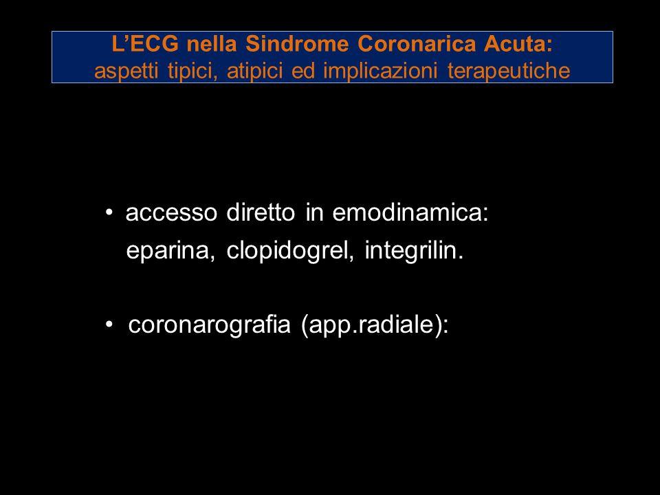 accesso diretto in emodinamica: eparina, clopidogrel, integrilin.