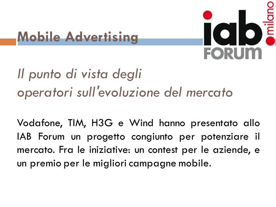 Mobile Advertising Il punto di vista degli operatori sull evoluzione del mercato