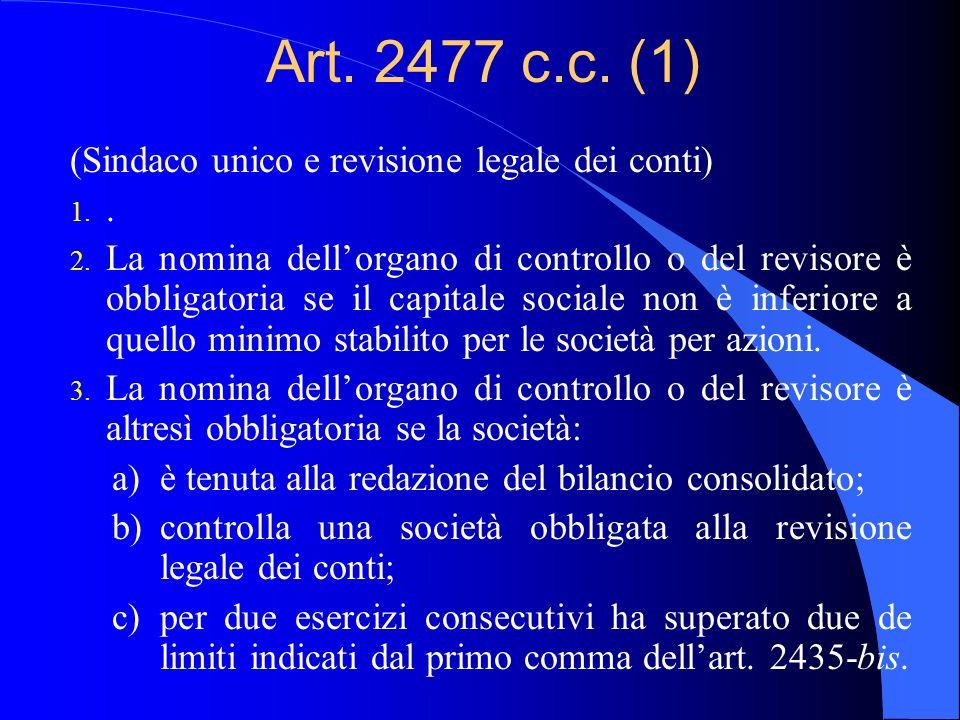Art. 2477 c.c. (1) (Sindaco unico e revisione legale dei conti) .