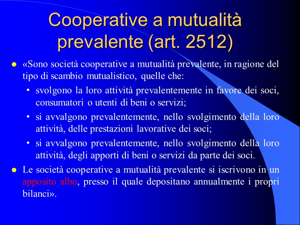 Cooperative a mutualità prevalente (art. 2512)