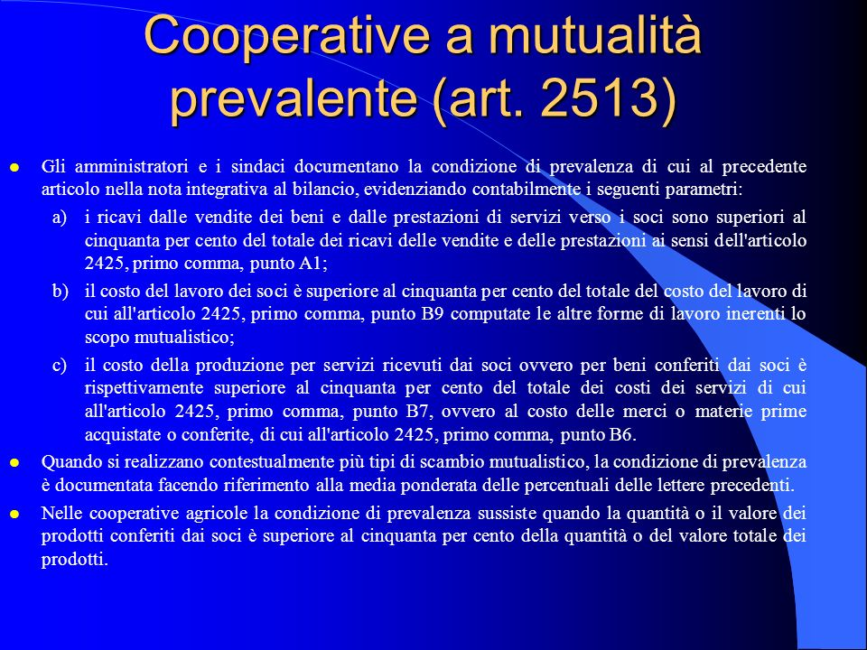 Cooperative a mutualità prevalente (art. 2513)