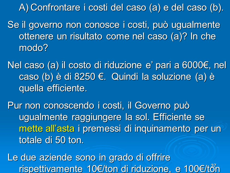 Confrontare i costi del caso (a) e del caso (b).