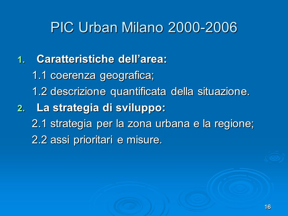 PIC Urban Milano 2000-2006 Caratteristiche dell'area: