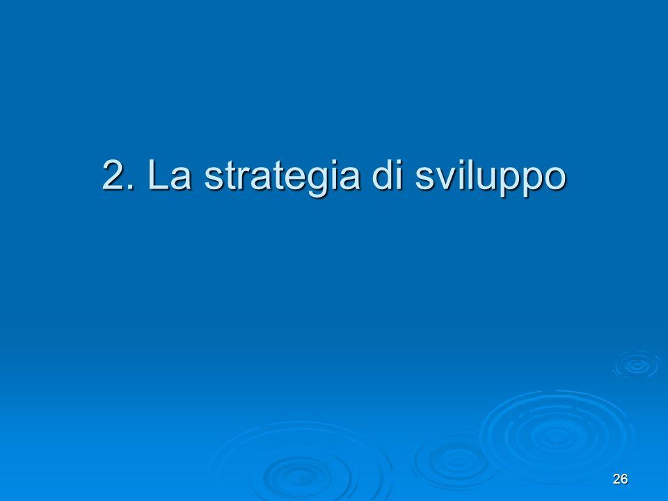 2. La strategia di sviluppo