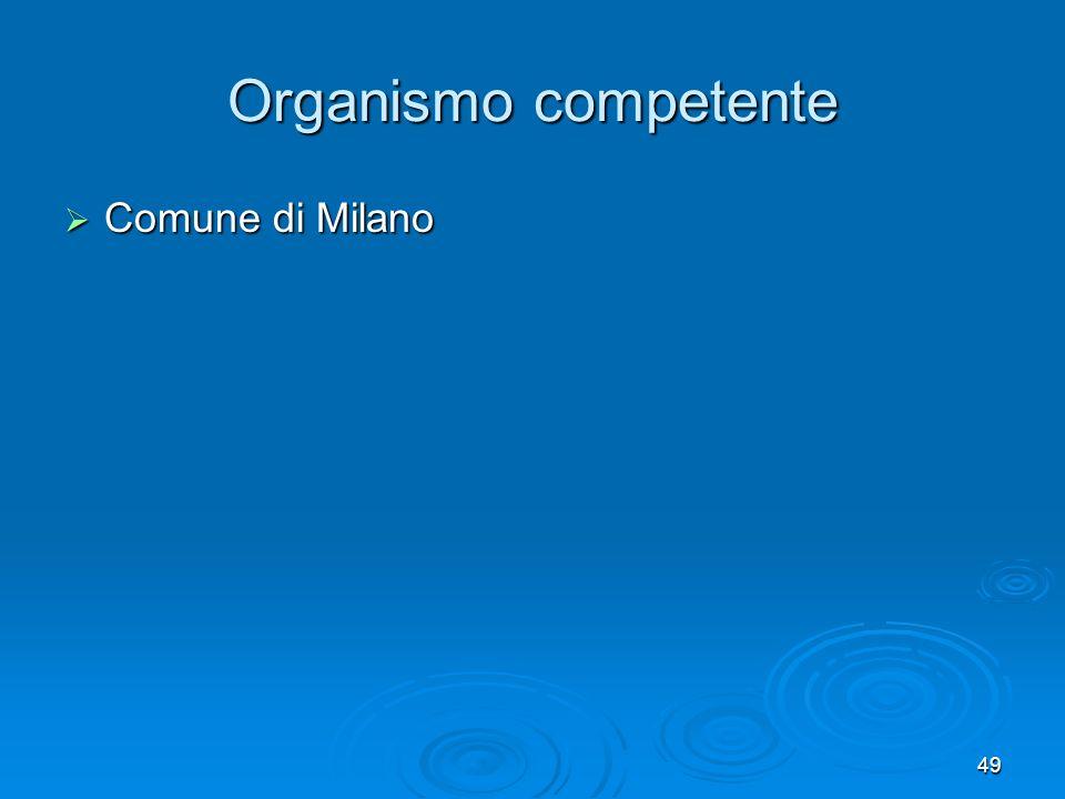 Organismo competente Comune di Milano