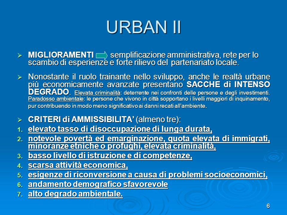URBAN II MIGLIORAMENTI semplificazione amministrativa, rete per lo scambio di esperienze e forte rilievo del partenariato locale.