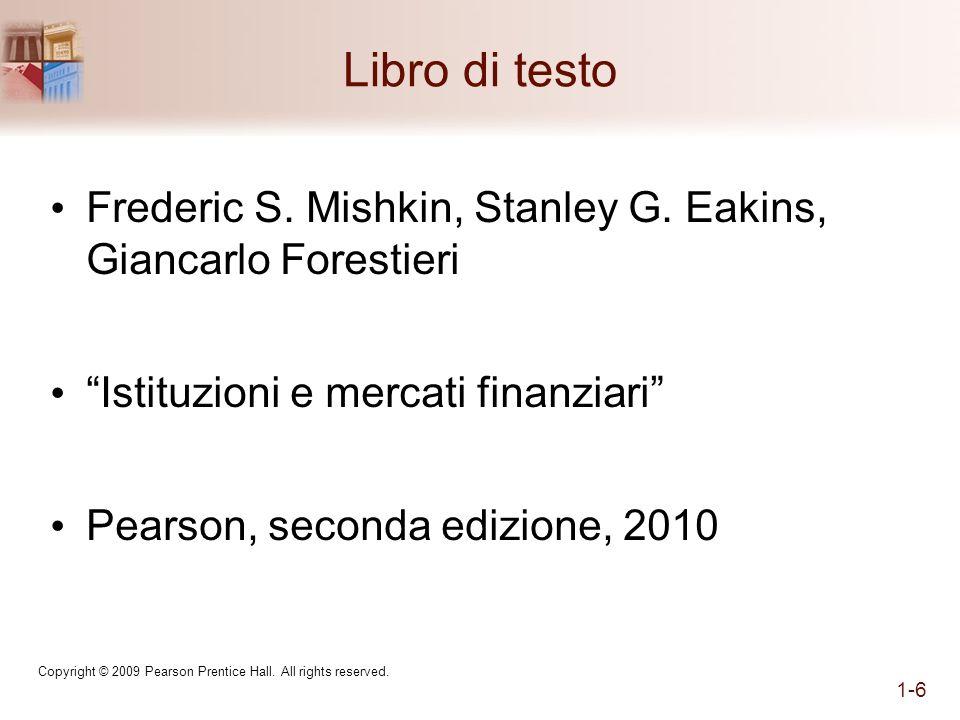 Libro di testo Frederic S. Mishkin, Stanley G. Eakins, Giancarlo Forestieri. Istituzioni e mercati finanziari