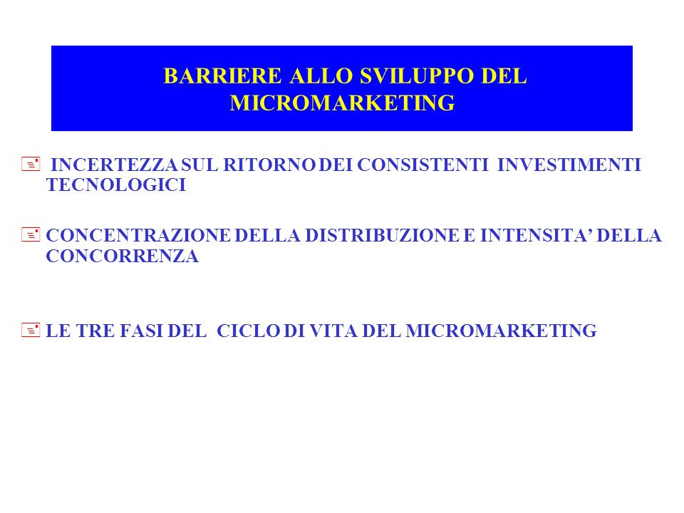 BARRIERE ALLO SVILUPPO DEL MICROMARKETING