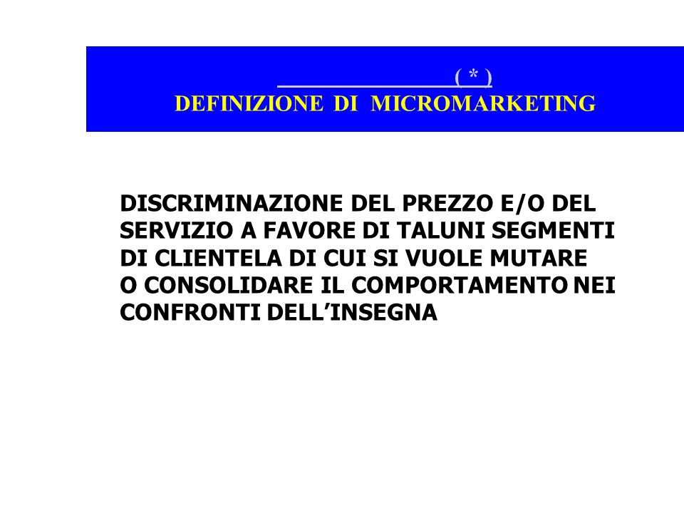 ( * ) DEFINIZIONE DI MICROMARKETING