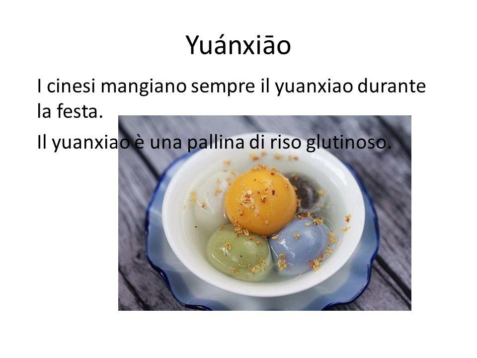 Yuánxiāo I cinesi mangiano sempre il yuanxiao durante la festa.