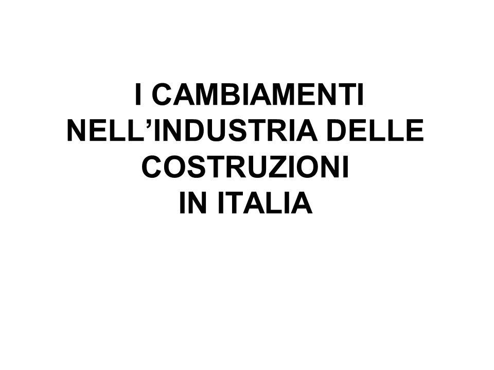 I CAMBIAMENTI NELL'INDUSTRIA DELLE COSTRUZIONI IN ITALIA