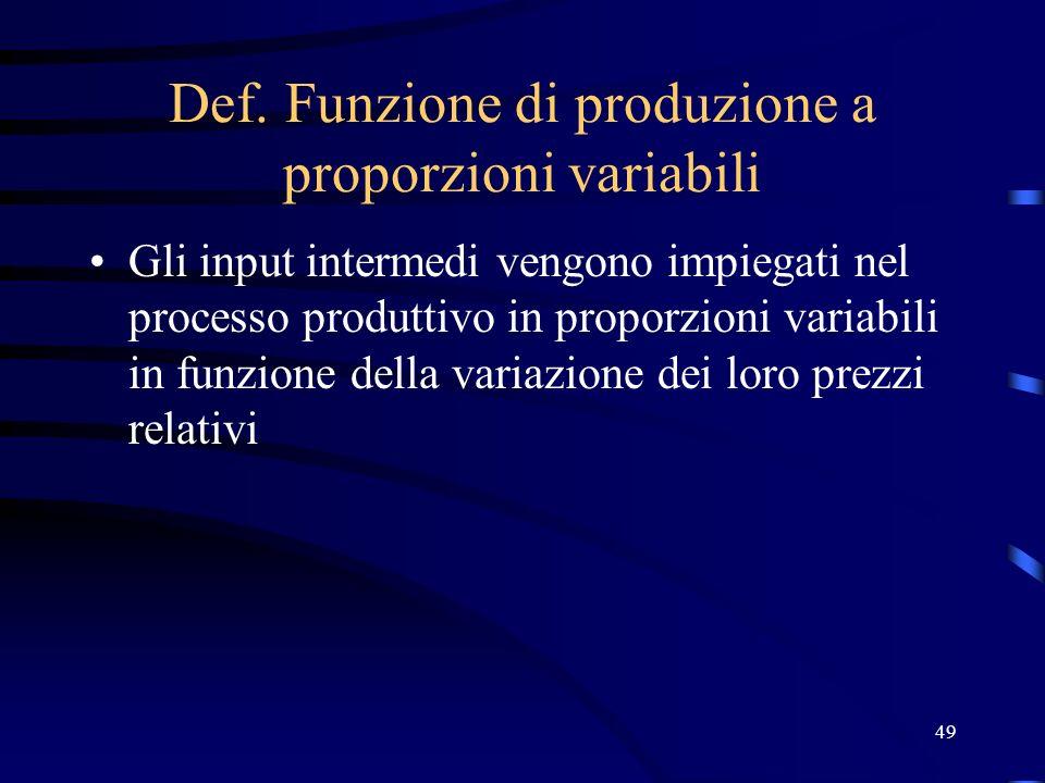 Def. Funzione di produzione a proporzioni variabili