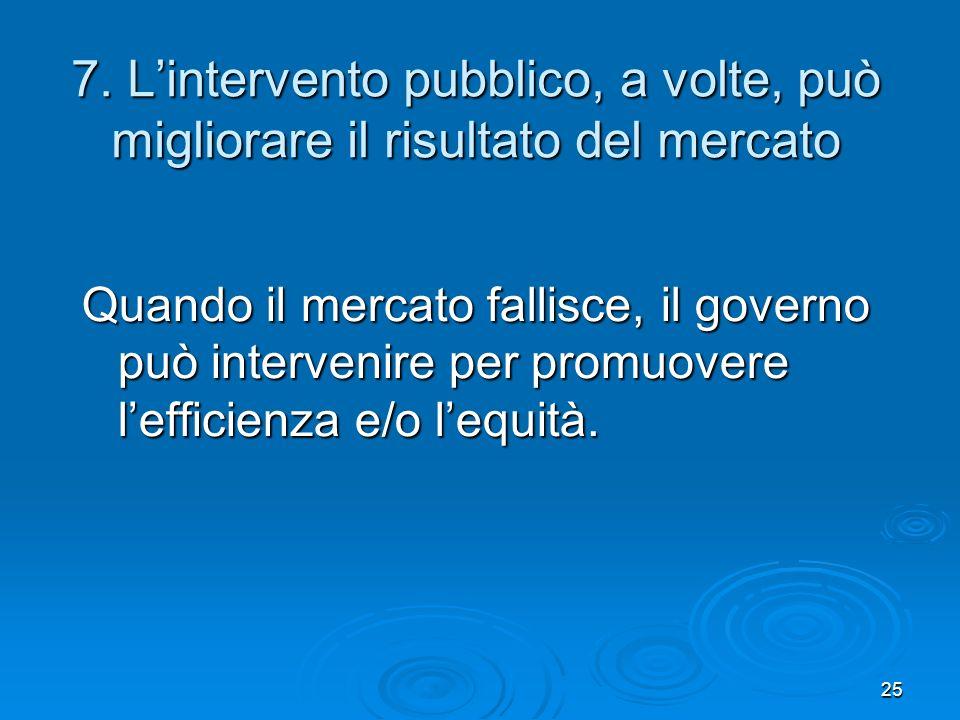 7. L'intervento pubblico, a volte, può migliorare il risultato del mercato