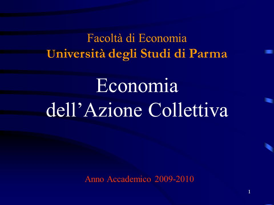 27/03/2017 Facoltà di Economia Università degli Studi di Parma Economia dell'Azione Collettiva.