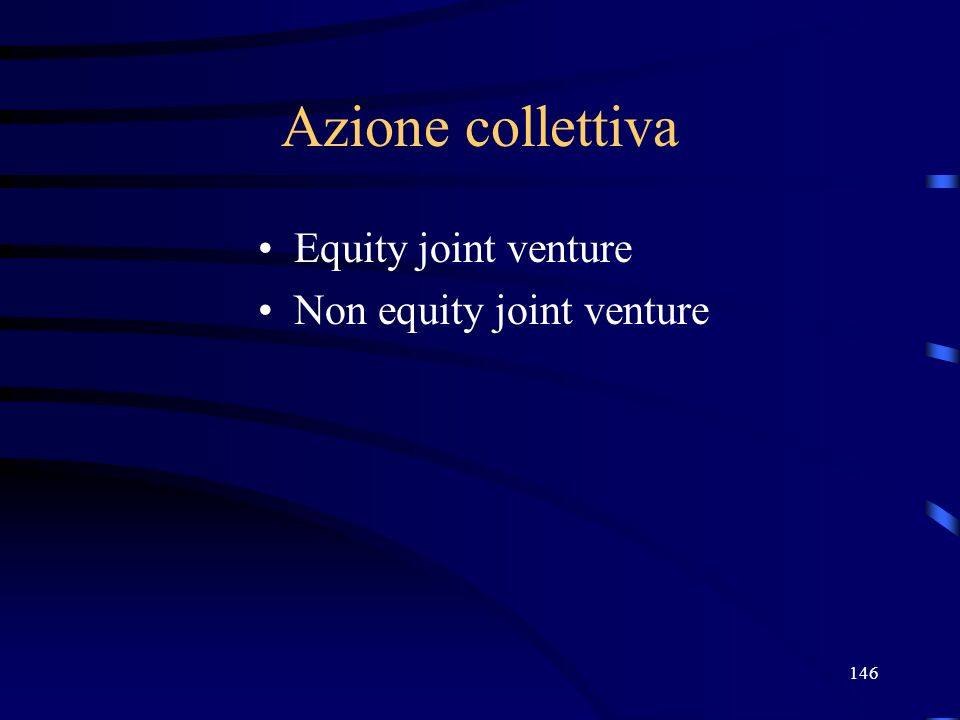 Azione collettiva Equity joint venture Non equity joint venture