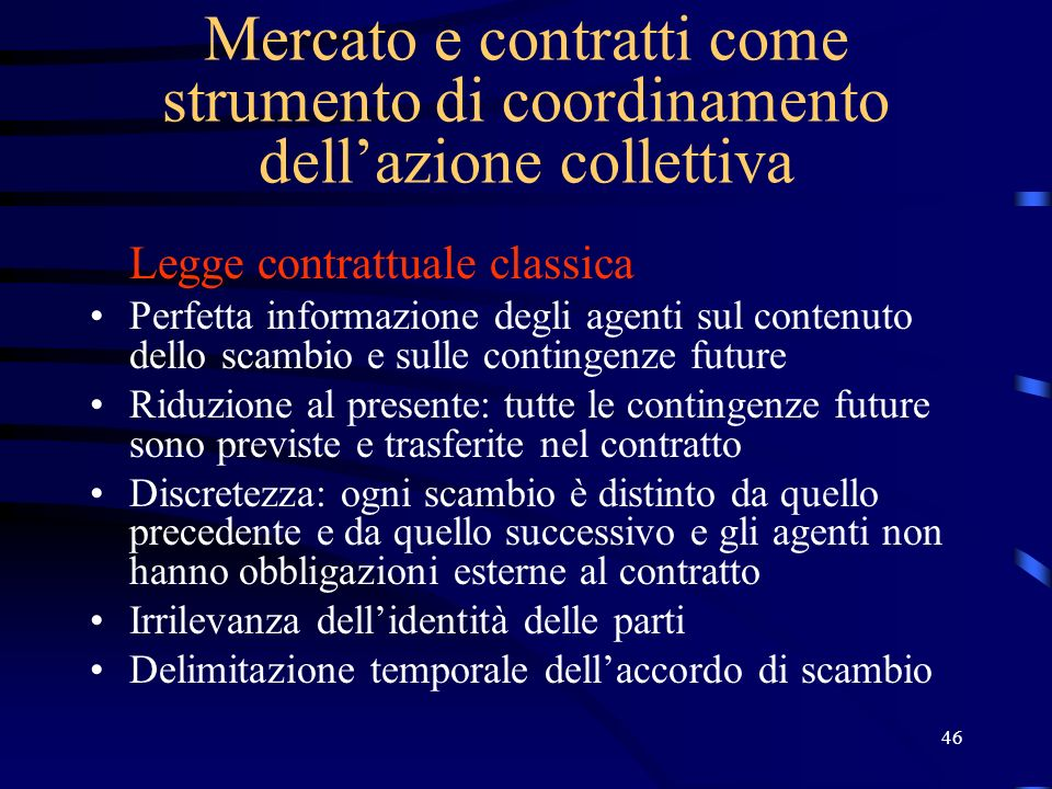 27/03/2017 Mercato e contratti come strumento di coordinamento dell'azione collettiva. Legge contrattuale classica.