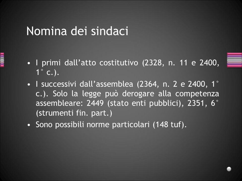 27/03/2017 Nomina dei sindaci. I primi dall'atto costitutivo (2328, n. 11 e 2400, 1° c.).