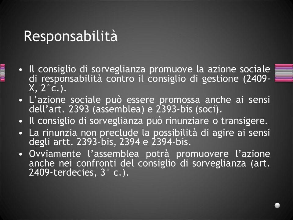 27/03/2017 Responsabilità. Il consiglio di sorveglianza promuove la azione sociale di responsabilità contro il consiglio di gestione (2409-X, 2°c.).
