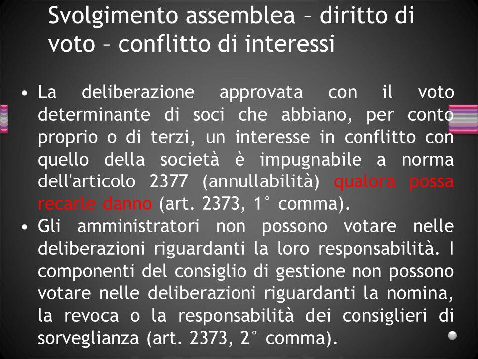 Svolgimento assemblea – diritto di voto – conflitto di interessi