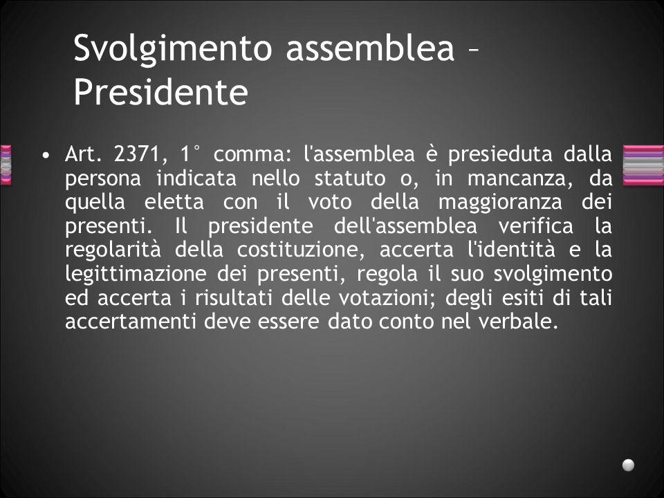Svolgimento assemblea – Presidente