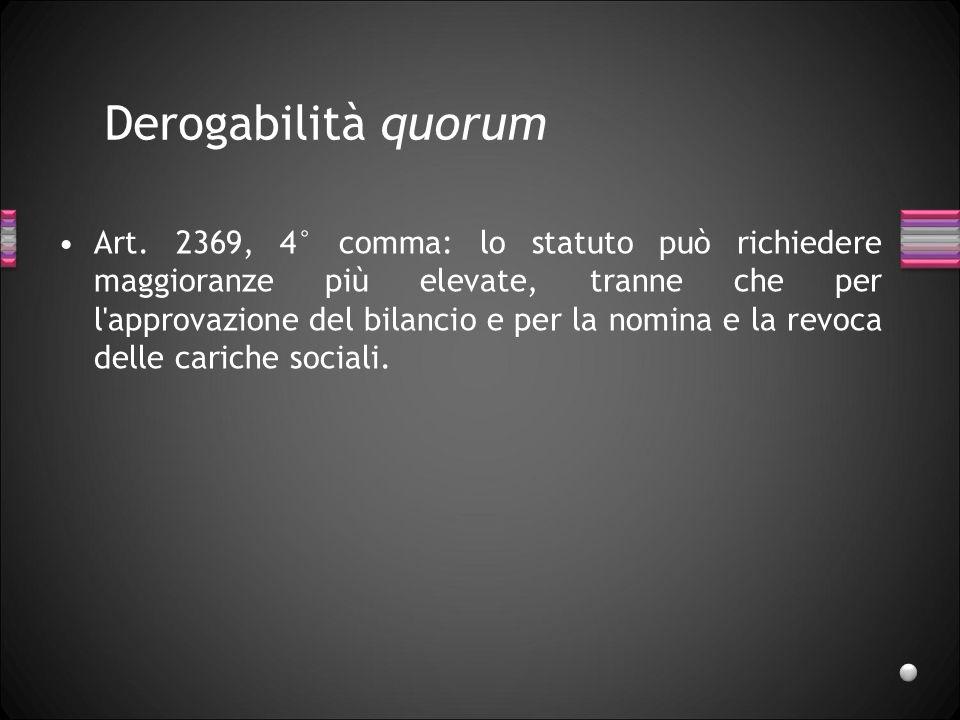 Derogabilità quorum