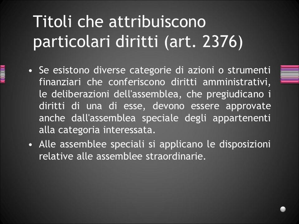 Titoli che attribuiscono particolari diritti (art. 2376)