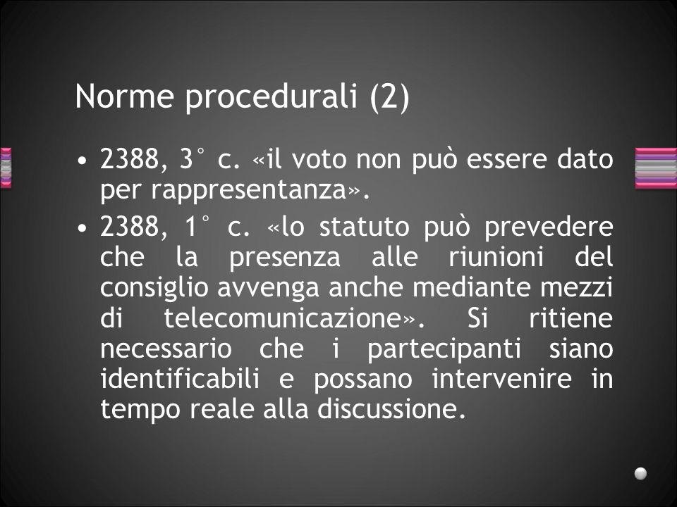 27/03/2017 Norme procedurali (2) 2388, 3° c. «il voto non può essere dato per rappresentanza».