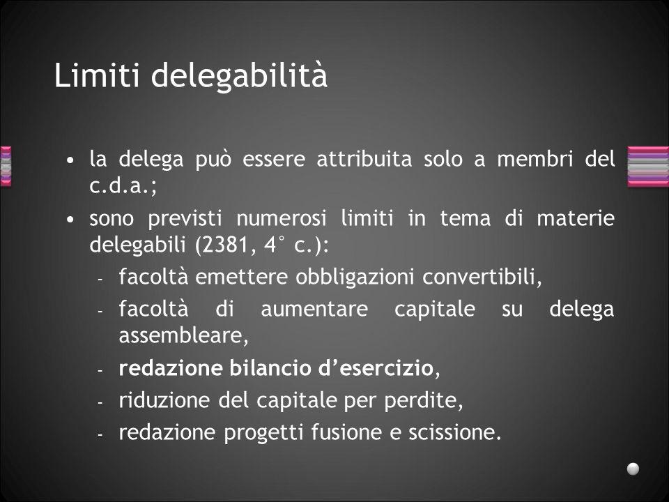 27/03/2017Limiti delegabilità. la delega può essere attribuita solo a membri del c.d.a.;