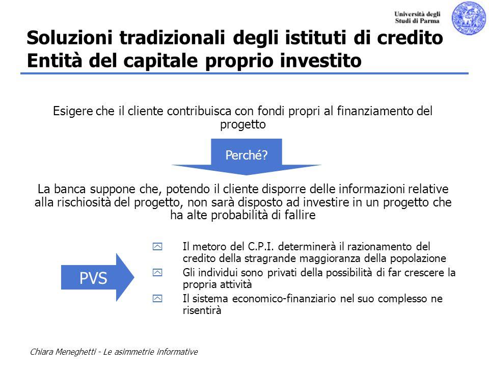 Soluzioni tradizionali degli istituti di credito Entità del capitale proprio investito