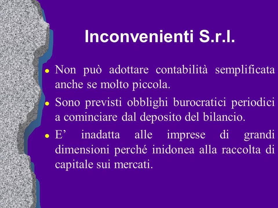 Inconvenienti S.r.l. Non può adottare contabilità semplificata anche se molto piccola.