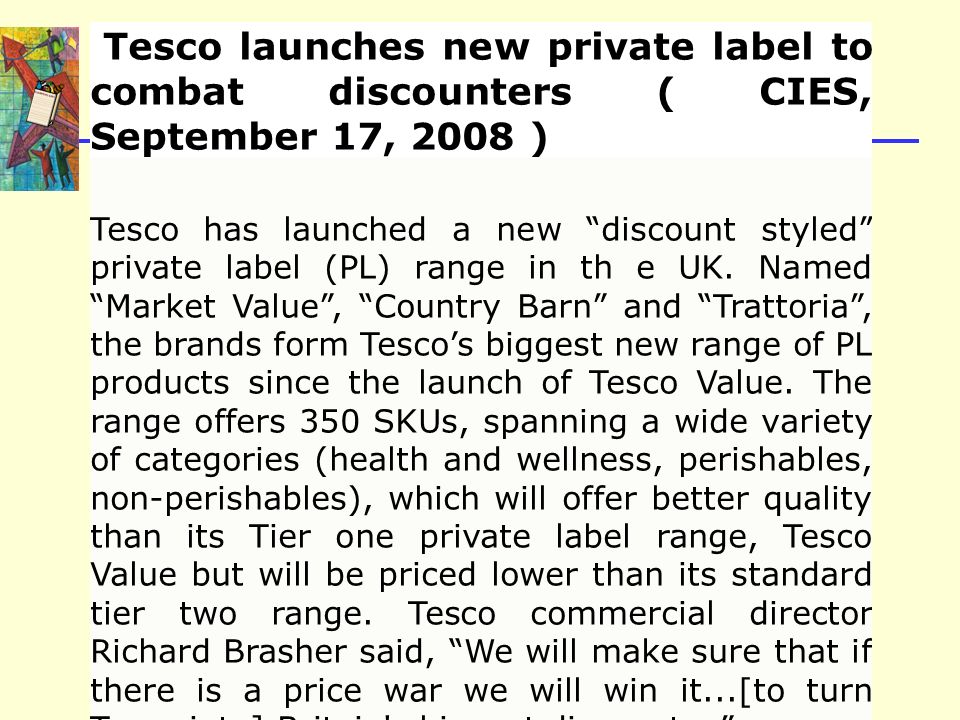 Tesco launches new private label to combat discounters ( CIES, September 17, 2008 )