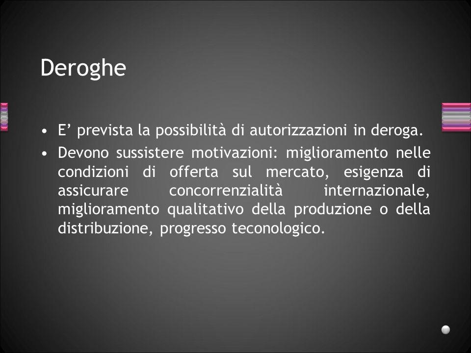 Deroghe E' prevista la possibilità di autorizzazioni in deroga.