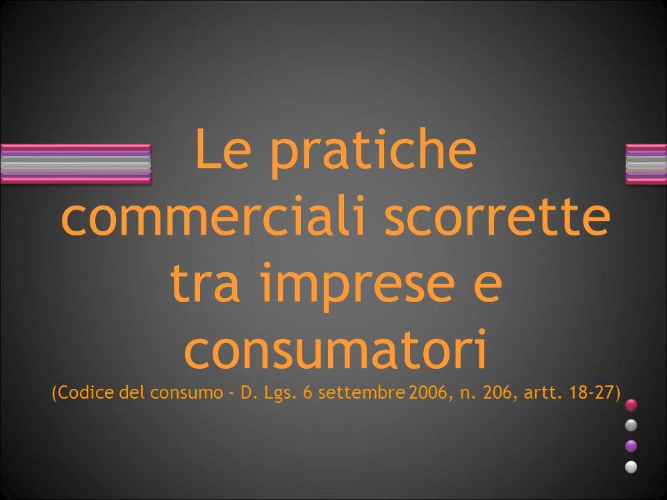 Le pratiche commerciali scorrette tra imprese e consumatori