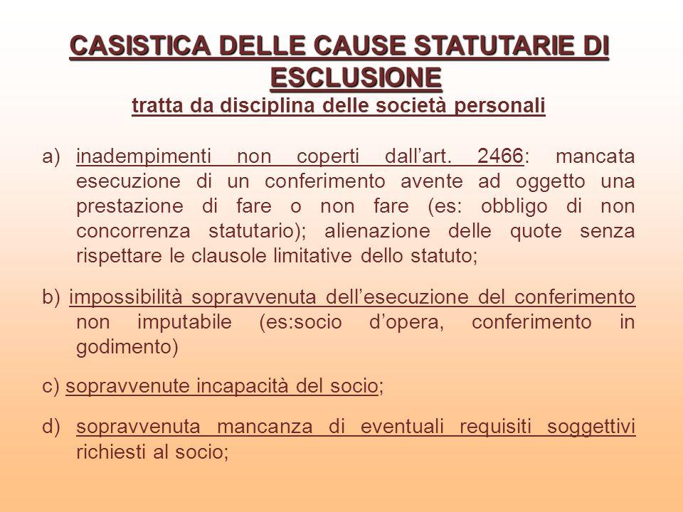 CASISTICA DELLE CAUSE STATUTARIE DI ESCLUSIONE