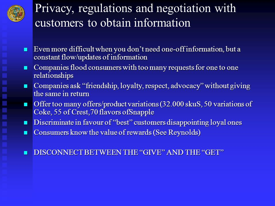 Privacy, regulations and negotiation with customers to obtain information
