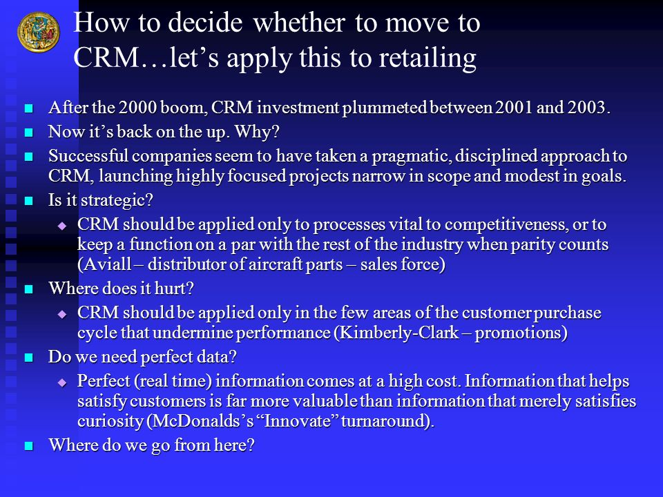 How to decide whether to move to CRM…let's apply this to retailing